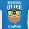Always Be Yourself Unless You Can Be An Otter - Mannen Bio-T-shirt