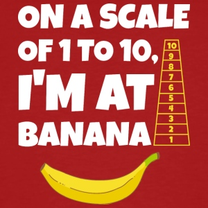 On a Scale of 1 to 10, I'm at Banana T-Shirt - Men's Organic T-shirt