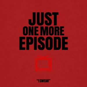 Just one more episode - Men's Organic T-shirt