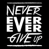 Never ever ever give up - Men's Organic T-shirt