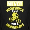 NEVER UNDERESTIMATE A MAN WITH MOUNTAIN BIKE! - Men's Organic T-shirt