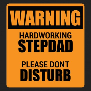 Warning Hardworking Stepdad Please do not Disturb - Men's Organic T-shirt