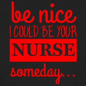 Nurse: Be Nice. I could be your nurse - Men's Organic T-shirt