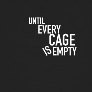 Until Every Cage Is Empty White - Men's Organic T-shirt