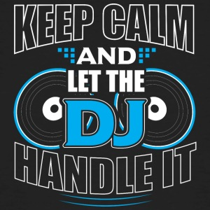 KEEP CALM AND LET THE DJ HANDLE IT - Men's Organic T-shirt