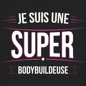 Bodybuildeuse je suis une super Bodybuildeuse - T-shirt bio Homme