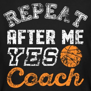 Repeat After Me Yes Coach - Men's Organic T-shirt