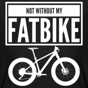 NOT WITHOUT MY FATBIKE - Männer Bio-T-Shirt
