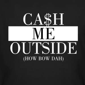 Cash Me Outside - Mannen Bio-T-shirt