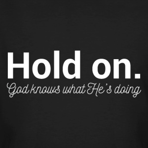 Hold on - God Knows - T-shirt ecologica da uomo
