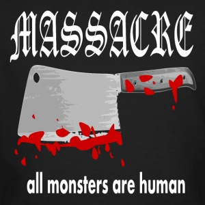MASSACRE - all monsters are human - Men's Organic T-shirt