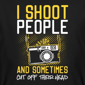 I Shoot People And Sometimes Cut Off Their Head - Men's Organic T-shirt