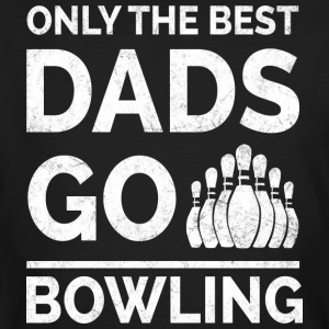 Only The Best Dads Go Bowling - Men's Organic T-shirt