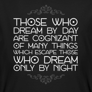 Those Who Dream By Day - Men's Organic T-shirt