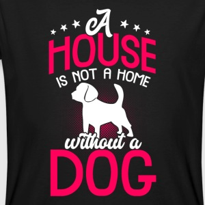 A house is not a home without a dog - Men's Organic T-shirt