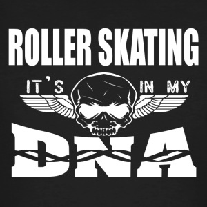 ROLLER SKATING - It's in my DNA - Men's Organic T-shirt