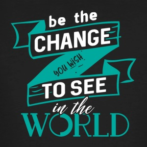 Be the change you want to see in the world - Men's Organic T-shirt
