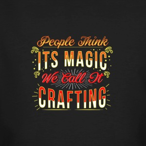 Think it's magic, Call it Crafting - Men's Organic T-shirt