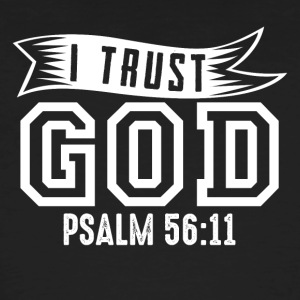 Psalm 56:11 - I trust God - Men's Organic T-shirt