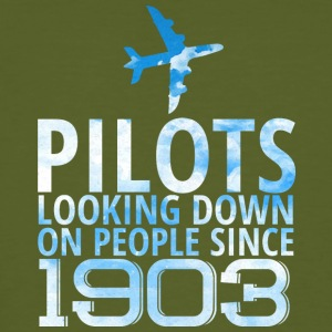 Pilot: Pilots Looking Down On People Since 1903. - Men's Organic T-shirt