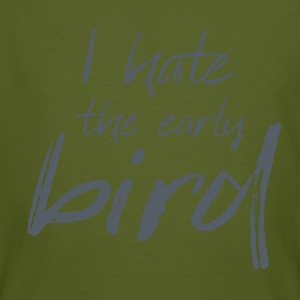 Quote I hate the early bird - Männer Bio-T-Shirt