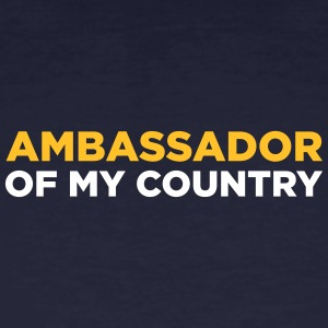 Ambassador Of My Country! - Men's Organic T-shirt