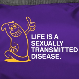 Life Is A Sexually Transmitted Disease! - Duffel Bag