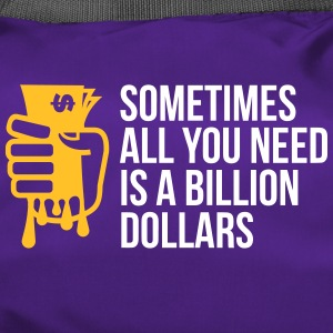 Sometimes You Need Only One Billion US Dollars! - Duffel Bag