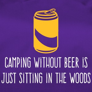 Camping Without Beer Is Just Sitting In The Woods - Duffel Bag