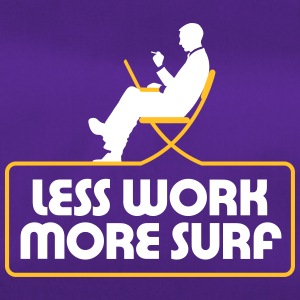 Less Work, Surf More. - Duffel Bag