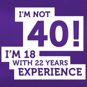 40 Years? I'm 18 With 22 Years Experience! - Duffel Bag
