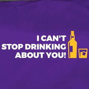 I Can't Stop Drinking About You! - Duffel Bag