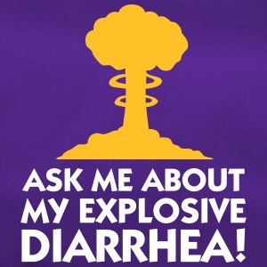 Ask Me About My Explosive Diarrhea! - Duffel Bag