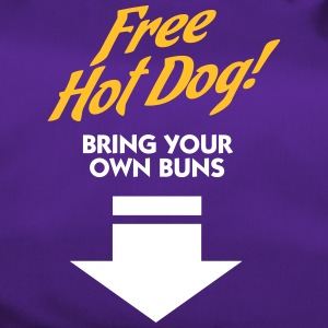 Free Hot Dog. Bring Your Own Boobs. - Duffel Bag