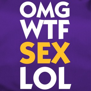OMG WTF SEX LOL - Sac de sport