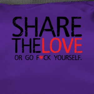 Share The Love (or go F * ck yourself) - Duffel Bag