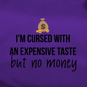 Cursed with expensive taste - Duffel Bag