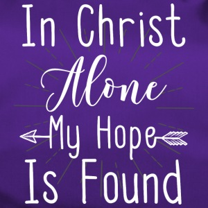 IN CHRISTALONE MY HOPE IS FOUND - Duffel Bag