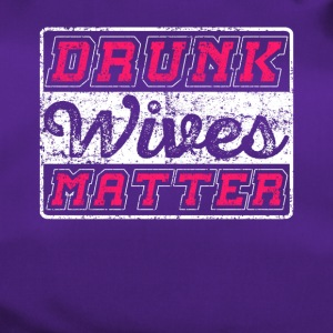 Drunk Wives Matter - Sporttasche