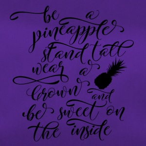 Pineapple: Be A Pineapple - Stand Tall, Wear A Crown - Duffel Bag