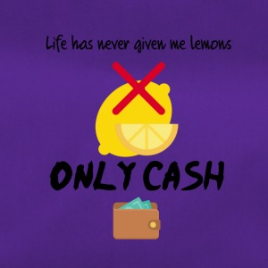 Life has never given me lemons only cash - Sporttasche