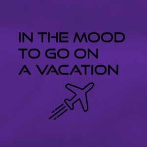 In the mood to go on a vacation - Duffel Bag