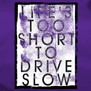 LIFE S TOO SHORT TO DRIVE SLOW - Sporttasche