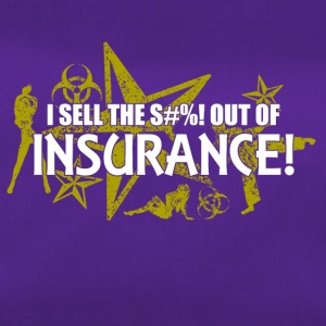 I sell the s out of insurance - Duffel Bag