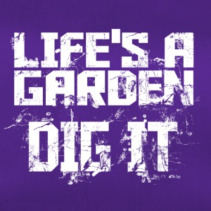 Lifes a garden dig it - Duffel Bag
