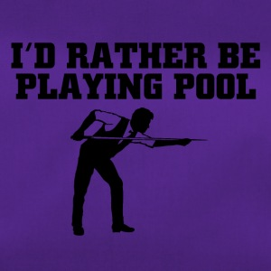 Id rather be playing pool - Sporttasche
