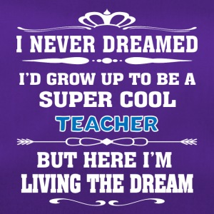 Super Cool Teacher Living The Dream - Funny T-shir - Duffel Bag