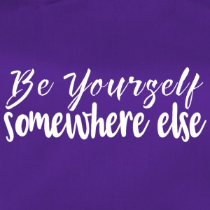 Be yourself somewhere else - Duffel Bag