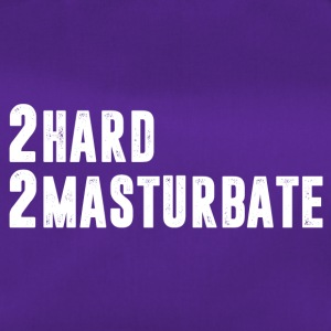 2 HARD 2 MASTURBATE - Duffel Bag