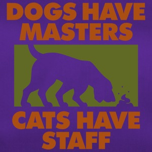 Dogs Have Masters And Cats Have Staff - Duffel Bag